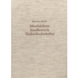 Mesolithikum - Bandkeramik - Trichterbecher Kultur