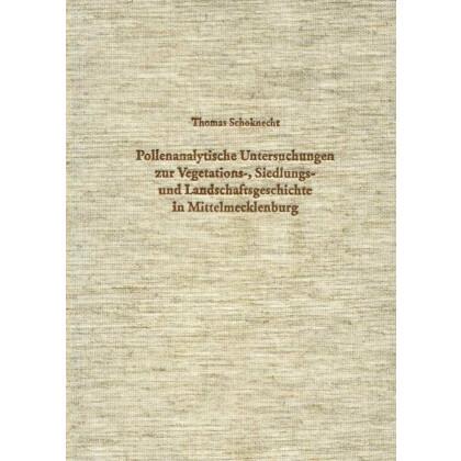 Pollenanalytische Untersuchungen zur Vegetations-, Siedlungs- und Landschaftsgeschichte