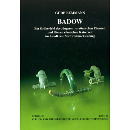 Badow - Ein Gräberfeld der jüngeren vorrömischen Eisenzeit