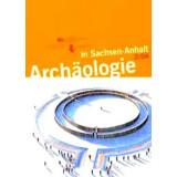 Archäologie in Sachsen Anhalt, Band 2 - 2004