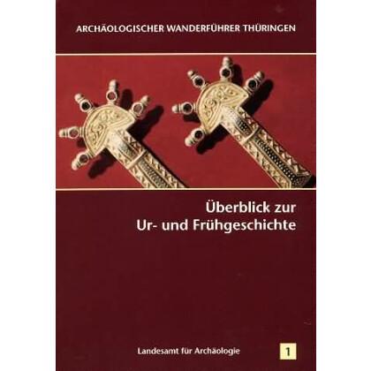 Archäologischer Wanderführer Thüringen, Heft 1: Überblick zur Ur- und Frühgeschichte