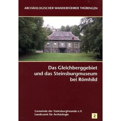 Archäologischer Wanderführer Thüringen, Heft 2: Das Gleichberggebiet und das Steinsburgmuseum bei Römhild