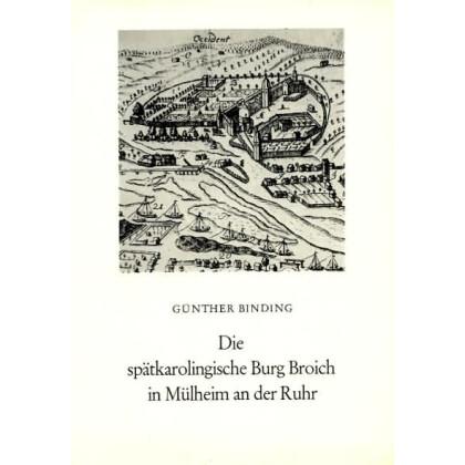Die spätkarolingische Burg Broich in Mühlheim an der Ruhr