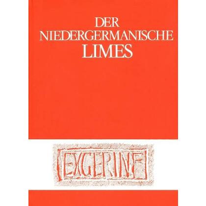 Der Niedergermanische Limes - Materialien zu seiner Geschichte