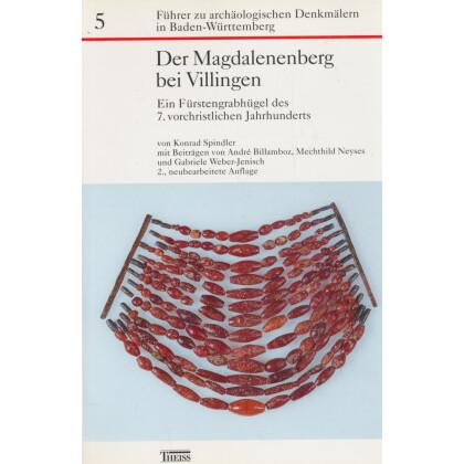 Der Magdalenenberg bei Villingen - Ein Fürstengrabhügel des 6. vorchristlichen Jahrhunderts