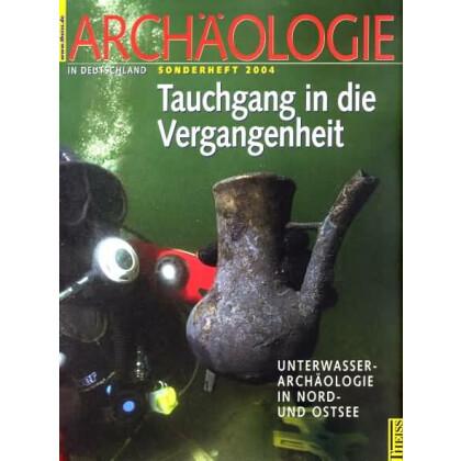 Tauchgang in die Vergangenheit - Unterwasser - Archäologie in Nord- und Ostsee