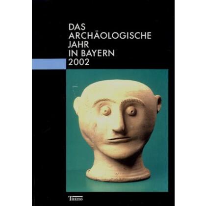 Das archäologische Jahr in Bayern, Jahrbuch 2002
