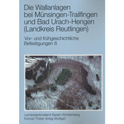 Die Wallanlagen bei Münsingen-Trailfingen und Bad Urach-Hengen