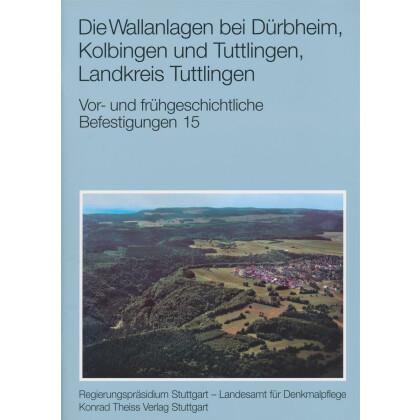 Die Wallanlagen bei Dürbheim Burghalde, Kolbingen Burghalde und Tuttlingen Altenburg, Lkr. Tuttlingen