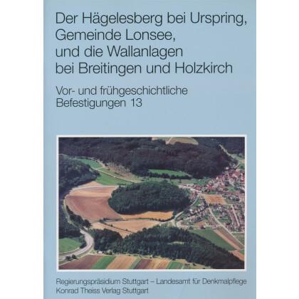 Der Hägelesberg bei Urspring, Gemeinde Lonsee, und die Wallanlagen bei Breitingen und Holzkirch
