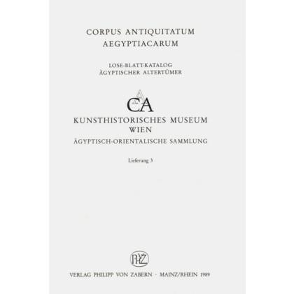 Die Kanopen II - Kunsthistorische Museum Wien, Ägyptisch - Orientalische Sammlung. Corpus Antiquitatum Aegyptiacarum, Lfg. 3