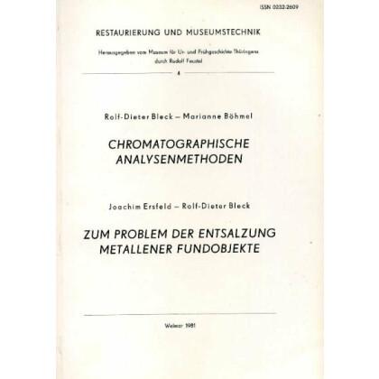 Chromatographische Analysemethoden - Zum Problem der Entsalzung Metallener Fundobjekte - Restaurierung und Museumstechnik 4