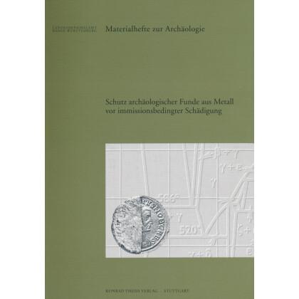 Projekt Schutz archäologischer Funde aus Metall vor Immissionsbedingter Schädigung 2000