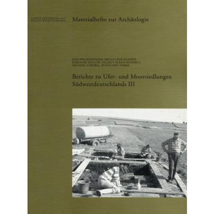 Berichte zu Ufer- und Moorsiedlungen Südwestdeutschlands III