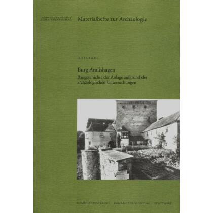 Burg Amlishagen. Baugeschichte der Anlage aufgrund der archäologischen Untersuchungen