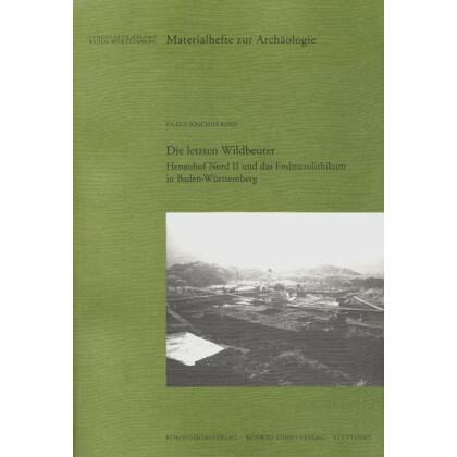 Die letzten Wildbeuter - Henauhof Nord II und das Endmesolithikum in Baden-Württemberg