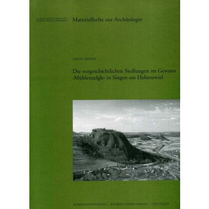 Die vorgeschichtlichen Siedlungen im Gewann Mühlenzelgle in Singen am Hohentwiel, Kr. Konstanz