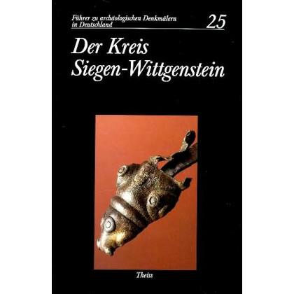 Führer zu archäologischen Denkmälern in Deutschland. Band 25: Der Kreis Siegen-Wittgenstein