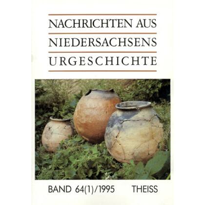 Nachrichten aus Niedersachsens Urgeschichte Band 64 - 1