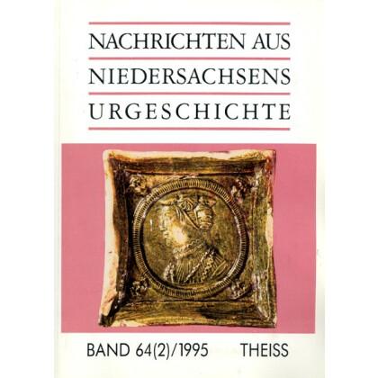 Nachrichten aus Niedersachsens Urgeschichte Band 64 - 2