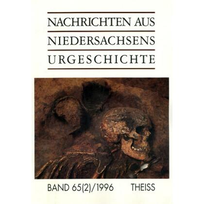 Nachrichten aus Niedersachsens Urgeschichte Band 65 - 2