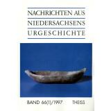 Nachrichten aus Niedersachsens Urgeschichte Band 66-1