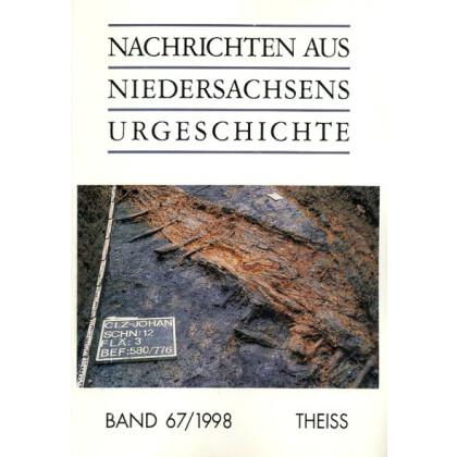 Nachrichten aus Niedersachsens Urgeschichte Band 67