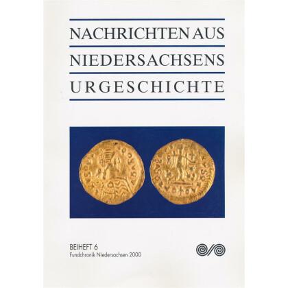 Nachrichten aus Niedersachsens Urgeschichte Beiheft 6 - Fundchronik Niedersachsen 2000