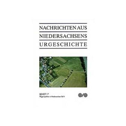 Nachrichten aus Niedersachsens Urgeschichte Beiheft 7 - Flugprospektion in Niedersachsen