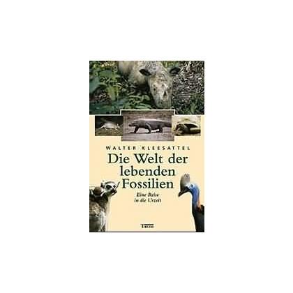 Die Welt der lebenden Fossilien - Eine Reise in die Urzeit
