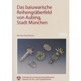 Das baiuwarische Reihengräberfeld von Aubing - Stadt München. 2 Bände