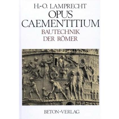 Opus Caementitium - Bautechnik der Römer