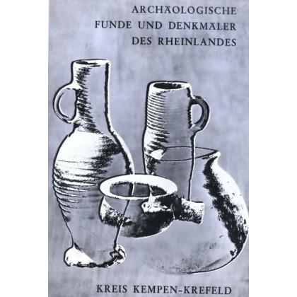 Archäologische Funde und Denkmale des Rheinlandes - Kreis Kempen-Krefeld