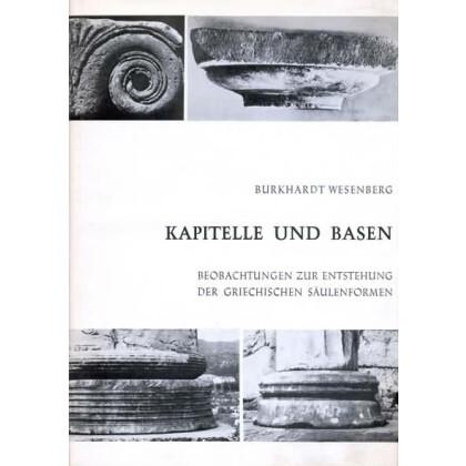 Kapitelle und Basen - Beobachtungen zur Entstehung der griechischen Säulenformen
