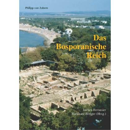 Das Bosporanische Reich - Der Nordosten des Schwarzen Meeres in der Antike