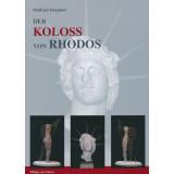 Der Koloß von Rhodos und die Bauten des Helios