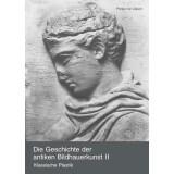 Die Geschichte der antiken Bildhauerkunst II - Klassische Plastik