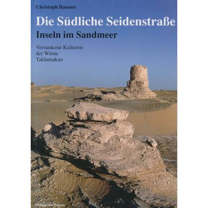 Die Südliche Seidenstraße. Inseln im Sandmeer