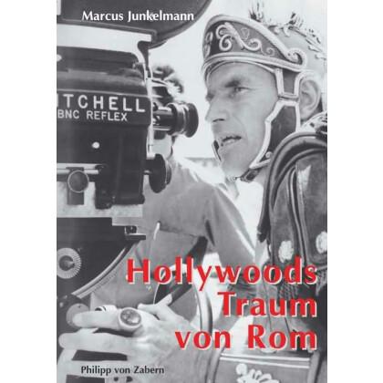 Hollywoods Traum von Rom und die Tradition des Monumentalfilms