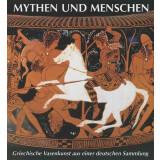 Mythen und Menschen - Griechische Vasenkunst aus einer...