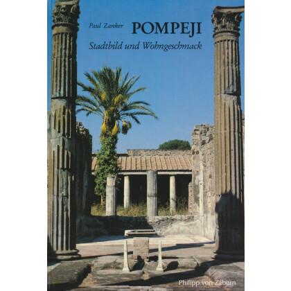 Pompeji - Stadtbild und Wohngeschmack