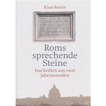 Roms sprechende Steine. Inschriften aus zwei Jahrtausenden