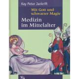 Mit Gott und schwarzer Magie - Medizin im Mittelalter