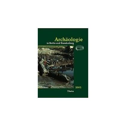 Archäologie in Berlin und Brandenburg, Jahrbuch 2002