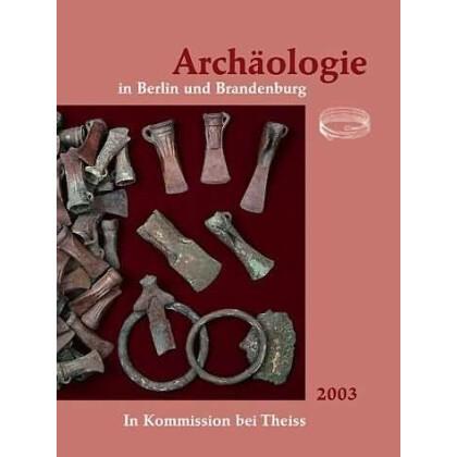 Archäologie in Berlin und Brandenburg, Jahrbuch 2003