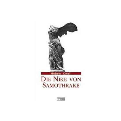 Knell, Heiner: Die Nike von Samothrake. Typus, Form, Bedeutung und Wirkungsgeschichte.