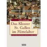 Das Kloster St. Gallen im Mittelalter. Die kulturelle...