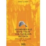 Als Moises Kaz seine Stadt vor Napoleon rettete