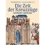 Die Zeit der Kreuzzüge - Geschichte und Kunst
