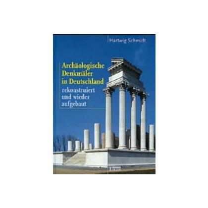 Archäologische Denkmäler in Deutschland, rekonstruiert und wieder aufgebaut